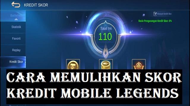 Cara Memulihkan Skor Kredit Mobile Legends