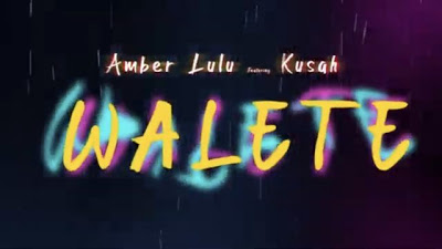 AUDIO | Amber Lulu Ft Kusah – Walete | Download Audio Mp3