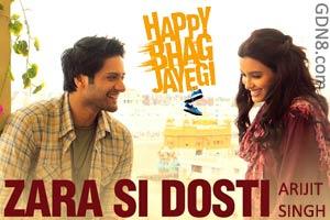 Zara Si Dosti - Arijit Singh - Happy Bhag Jayegi