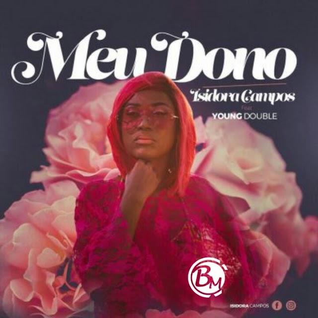 Isidora Campos Feat. Young Double - Meu Dono (Kizomba) [Download]