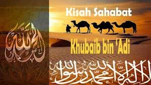 Kisah Sahabat Khubaib bin 'Adi