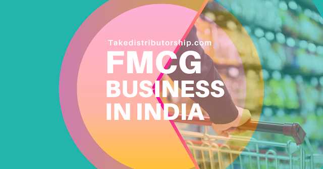 Fmcg Business in India : Takedistributorship.com