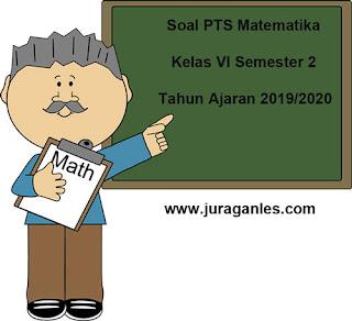 Contoh Soal PTS / UTS Matematika Kelas 6 Semester 2 Tahun 2020