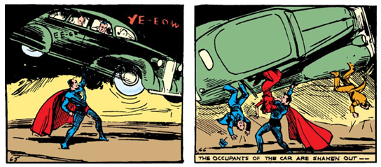 Action Comics (1938) #1 Page 9 Panels 1 & 2: Superman rescues Lois Lane by shaking her (and the bad guys) out of the main bad guy's car.