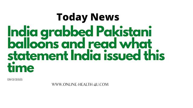 India and Pakistani balloons news-9/17/2021