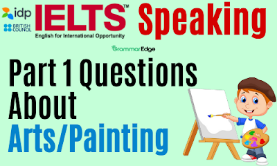 IELTS Speaking Questions About Arts
