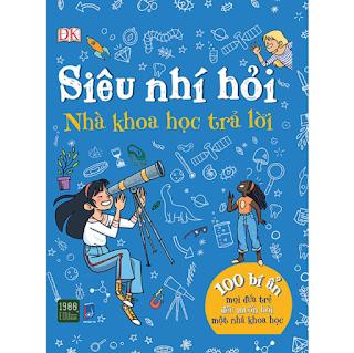 Siêu Nhí Hỏi Nhà Khoa Học Trả Lời - 100 Bí Ẩn Mọi Đứa Trẻ Đều Muốn Hỏi Một Nhà Khoa Học ebook PDF-EPUB-AWZ3-PRC-MOBI