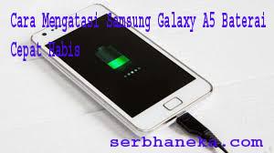 Cara Mengatasi Samsung Galaxy A5 Baterai Cepat Habis