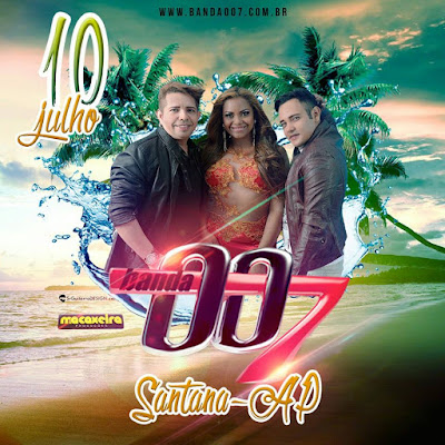 BANDA 007 SHOW AO VIVO / SANTANA AP / 10 JULHO