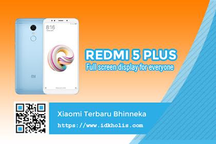 Cek Kelebihan dan Kekurangan Harga HP Xiaomi Redmi 5 Plus Sebelum Membelinya