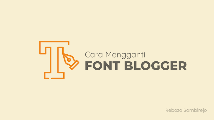 Cara Termudah Mengganti Font Blogger