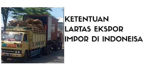 KETENTUAN LARTAS EKSPOR IMPOR DI INDONESIA