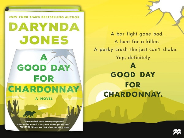 A bar fight gone bad. A hunt for a killer. A pesky crush she just can't shake. Yep, definitely A GOOD DAY FOR CHARDONNAY.
