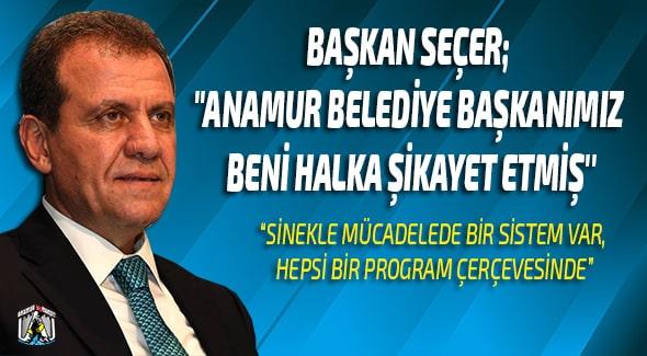 Vahap Seçer,Mersin Büyükşehir Belediyesi,Hidayet Kılınç,Anamur Belediyesi,Anamur Haber,