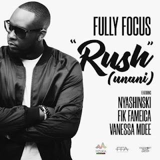 Download Mp3 Audio | Fully Focus Ft Nyashinski, Fik Fameica  Vanessa Mdee - Rush