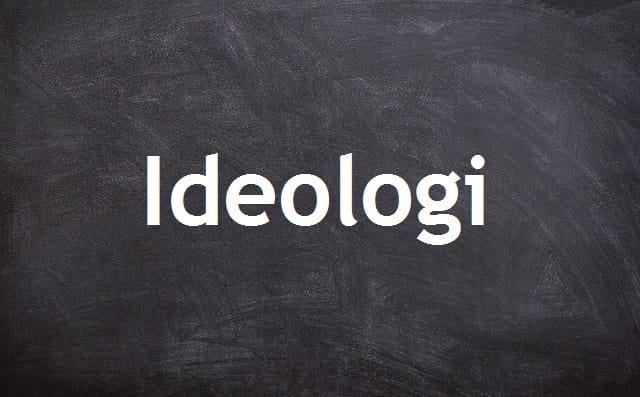 Pengertian ideologi,