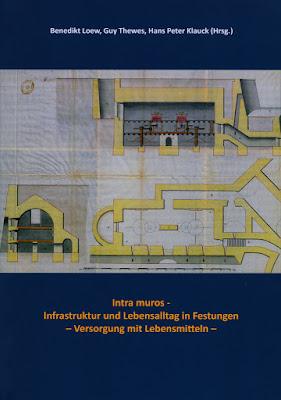 Tagungsband Intra Muros - Infrastruktur und Lebensalltag in Festungen - Versorgung mit Lebensmitteln