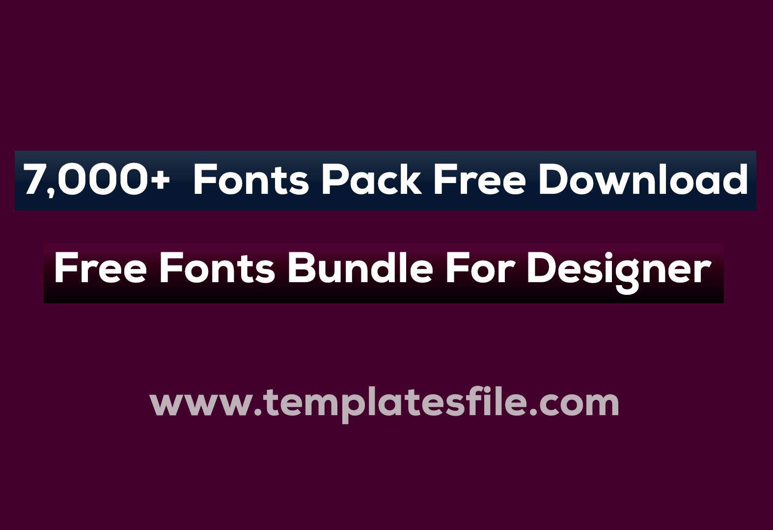 7,000+  Fonts Pack Free Download | Free Fonts Bundle For Designer