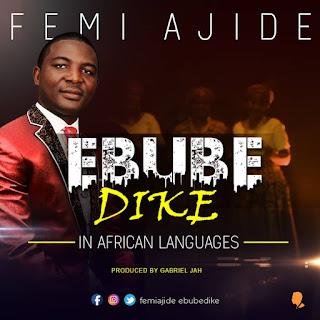 Video: Femi Ajide - Ebube Dike | @FemiAjide