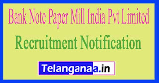 Bank Note Paper Mill India Pvt Limited BNPM Recruitment Notification 2017