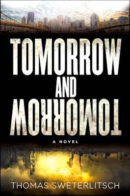 Guest Blog by Thomas Sweterlitsch, author of Tomorrow and Tomorrow - August 11, 2014