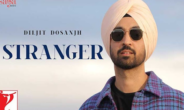 स्ट्रांगर सांग  (Stranger Song)- Dilijit Dosanjh- Punjabi 2020 Lyrics