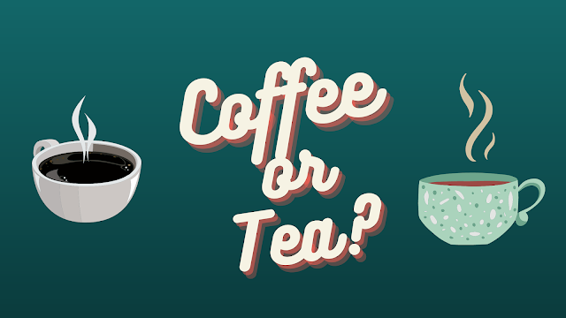 What's Better: Tea or Coffee?