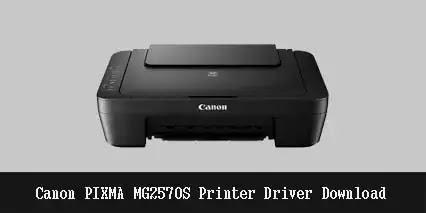 Canon PIXMA MG2570S Printer Driver Software Download 2021