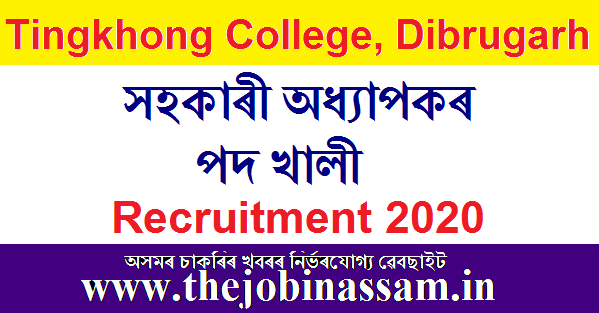 Tingkhong College, Dibrugarh Recruitment 2020
