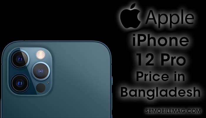 Apple iPhone 12 Pro, Apple iPhone 12 Pro Price, Apple iPhone 12 Pro Price in Bangladesh