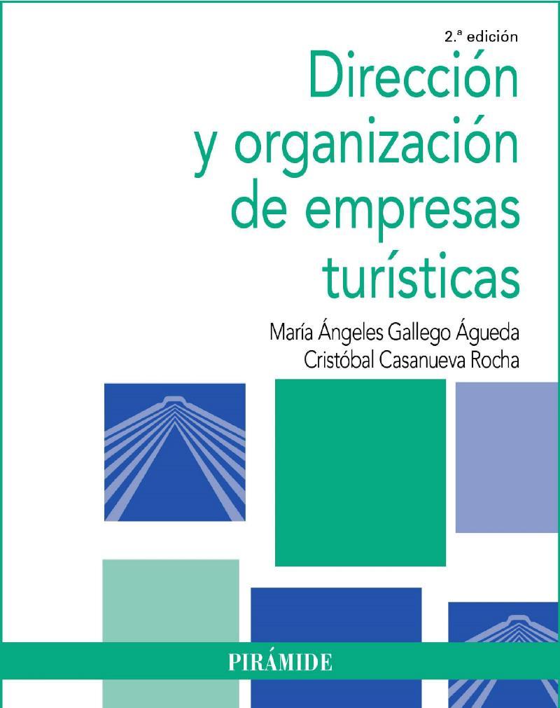 Dirección y organización de empresas turísticas, 2da Edición – María Ángeles Gallego Águeda