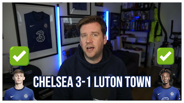 CHELSEA 3-1 LUTON TOWN | A POSITIVE VIDEO FOR THE CHELSEA FANS.