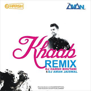 2017-Khaab-Remix-DJ-Aman-Jaiswal-DJ-Harsh-Bhutani