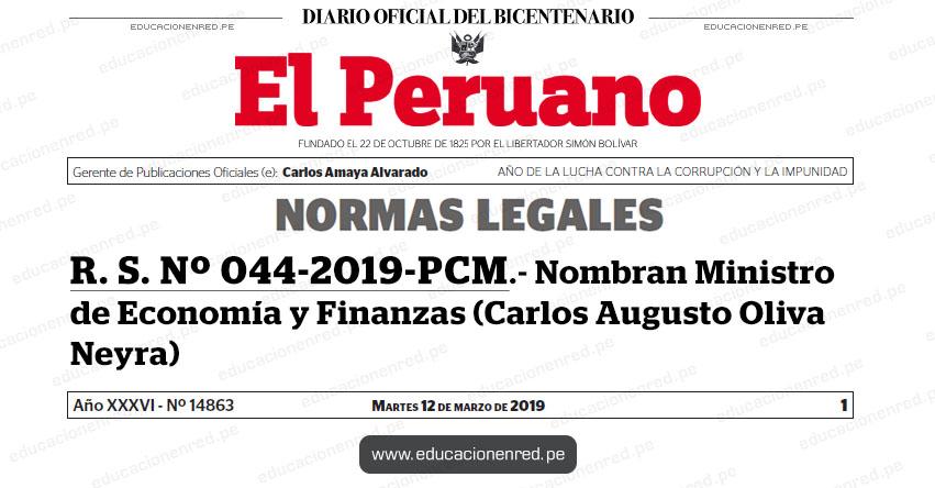 R. S. Nº 044-2019-PCM - Nombran Ministro de Economía y Finanzas (Carlos Augusto Oliva Neyra) www.pcm.gob.pe