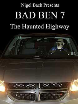 Bad Ben 7: The Haunted Highway (2019)