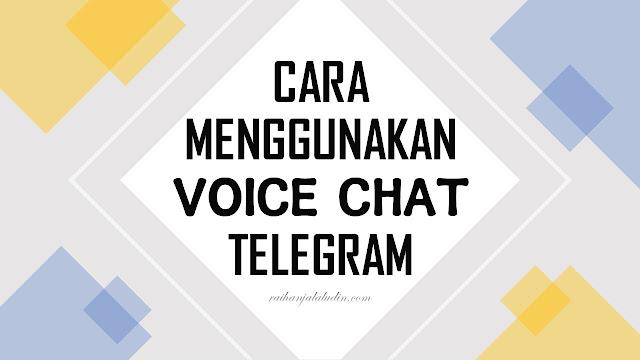 Cara Menggunakan Voice Chat Telegram Untuk PdPR