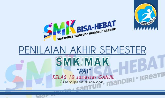Latihan Soal PAS PAI Kelas 12 SMK K13 2021 Lengkap PDF