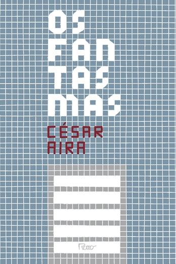 Os Fantasmas - César Aira
