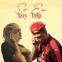 Download Música Só Eu - Azzy Part. Felp 22 Mp3