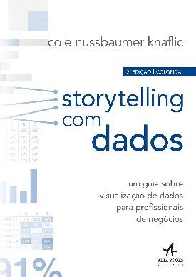 Livro: Storytelling com dados / Autor: Cole Nussbaumer Knaflic