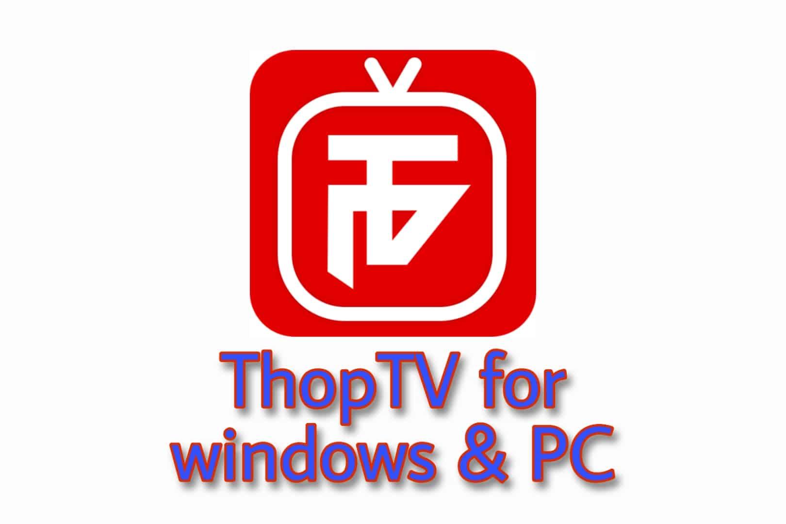 ThopTV for windows & PC v.44.0 | Latest Jan 2021