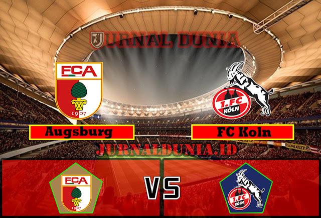 Prediksi Augsburg vs FC Koln , Sabtu 24 April 2021 Pukul 01.30 WIB