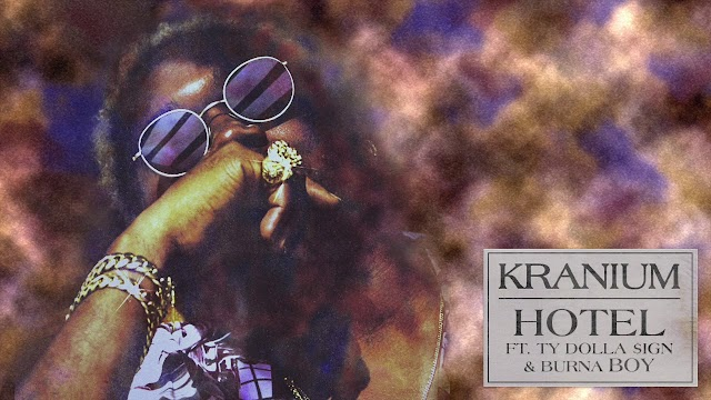 Kranium ft. Ty Dolla $ign & Burna Boy - Hotel (Mp3 Download)