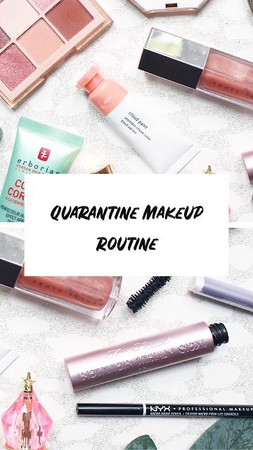 Quarantine Makeup Routine