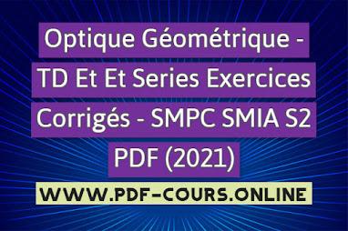 Optique Géométrique - TD Et Et Series Exercices Corrigés - SMPC SMIA S2 PDF (2021)