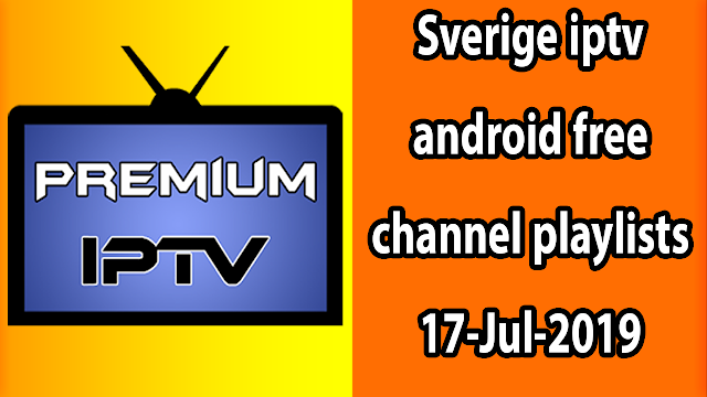 Sverige iptv android free channel playlists 17-Jul-2019