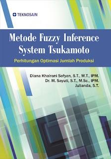 METODE FUZZY INFERENCE SYSTEM TSUKAMOTO; PERHITUNGAN OPTIMASI JUMLAH PRODUKSI