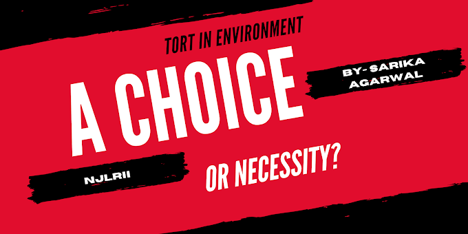 Tort in Environment : A Choice or Necessity?