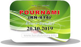 "Keralalottery.info, ""kerala lottery result 20 10 2019 pournami RN 414"" 20th October 2019 Result, kerala lottery, kl result, yesterday lottery results, lotteries results, keralalotteries, kerala lottery, keralalotteryresult, kerala lottery result, kerala lottery result live, kerala lottery today, kerala lottery result today, kerala lottery results today, today kerala lottery result,20 10 2019, 20.10.2019, kerala lottery result 20-10-2019, pournami lottery results, kerala lottery result today pournami, pournami lottery result, kerala lottery result pournami today, kerala lottery pournami today result, pournami kerala lottery result, pournami lottery RN 414 results 20-10-2019, pournami lottery RN 414, live pournami lottery RN-414, pournami lottery, 20/10/2019 kerala lottery today result pournami, pournami lottery RN-414 20/10/2019, today pournami lottery result, pournami lottery today result, pournami lottery results today, today kerala lottery result pournami, kerala lottery results today pournami, pournami lottery today, today lottery result pournami, pournami lottery result today, kerala lottery result live, kerala lottery bumper result, kerala lottery result yesterday, kerala lottery result today, kerala online lottery results, kerala lottery draw, kerala lottery results, kerala state lottery today, kerala lottare, kerala lottery result, lottery today, kerala lottery today draw result"
