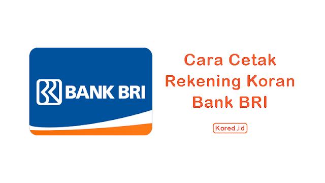 Mudah! Cara Cetak Rekening Koran Bank BRI